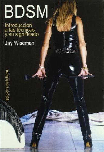 BDSM INTRODUCCIÓN A LAS TÉCNICAS Y SUS SIGNIFICADOS